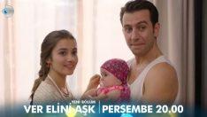 Ver Elini Aşk 2. bölüm fragmanı yayınlandı (14 Eylül Perşembe)
