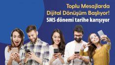 Toplu mesajlarda SMS dönemi tarihe karışıyor