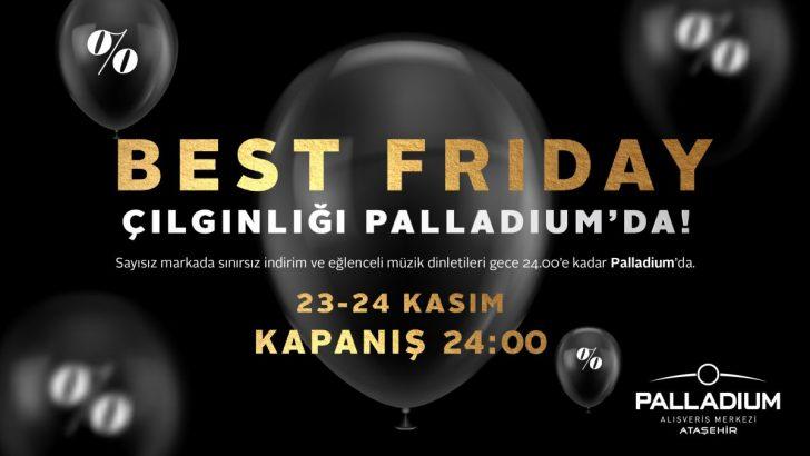 Palladium'da 'Best Friday' için geri sayım başladı!
