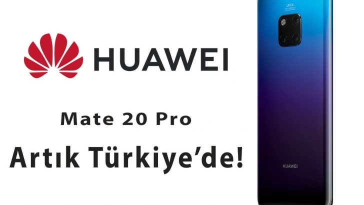 HUAWEI Mate 20 Pro Türkiye'de!