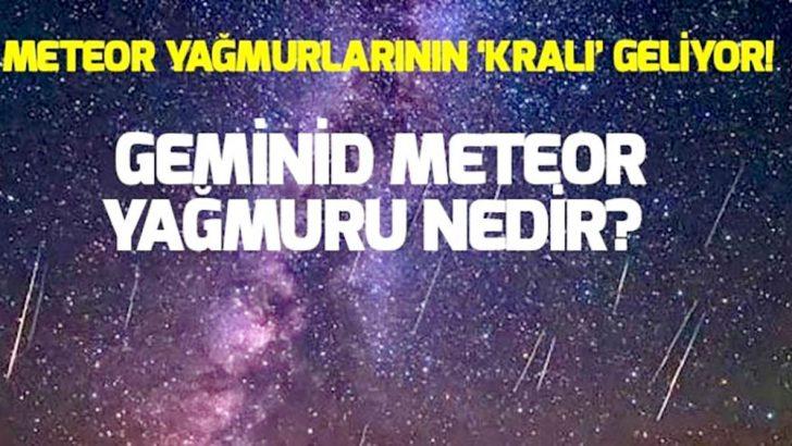 Geminid Meteor Yağmuru Bu Gece. Ne zaman başlayacak, nasıl izlenebilecek?