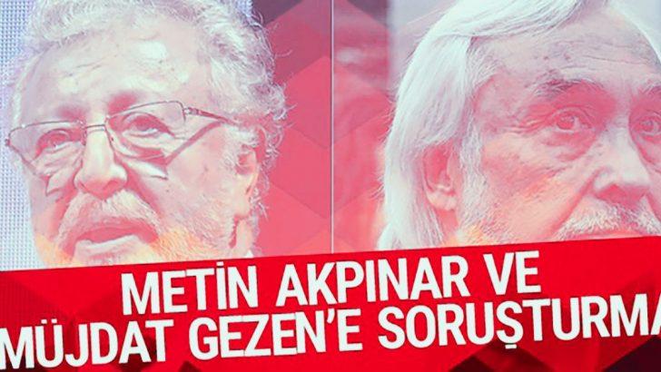 Metin Akpınar ve Müjdat Gezen hakkında soruşturma başlatıldı!