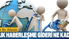 Türkiye'de 4 Kişilik Bir Ailenin Yıllık Haberleşme Gideri Belli Oldu