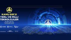 KAMU-BİB'21 Yerli ve Milli Teknolojileri Zirvesi Başlıyor