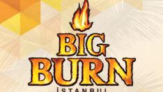 Big Burn İstanbul Festivali 2019'a da damgasını vuracak!