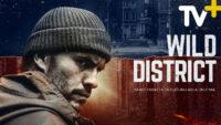 """""""Wild District"""" sadece TV+'a özel yayında"""