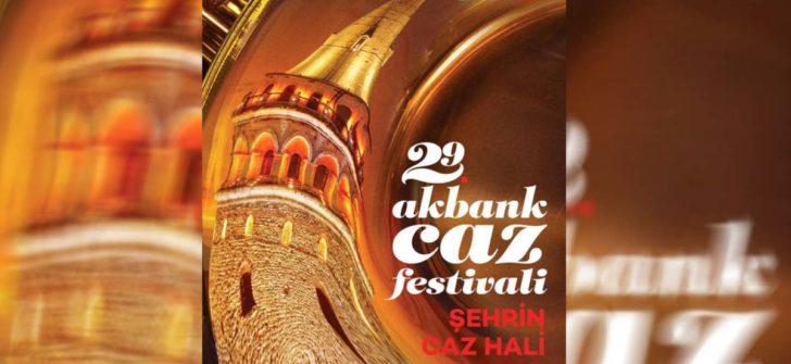 29. Akbank Caz Festivali Yeni Bir Deneyim Vadediyor!