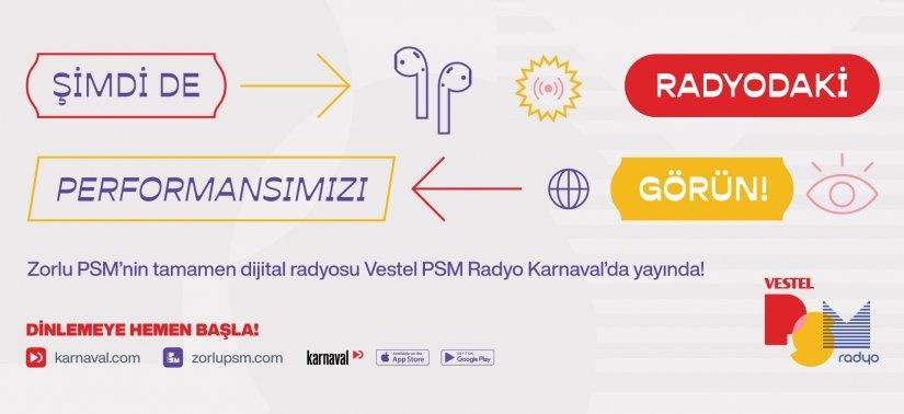"Zorlu PSM Yeni Online Radyosu ""Vestel PSM Radyo"" Yayın Hayatına Başladı"